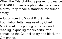 When the City of Albany passed ordinance 2010-06 to mandate photoelectric smoke alarms, they made a stand for consumer safety.